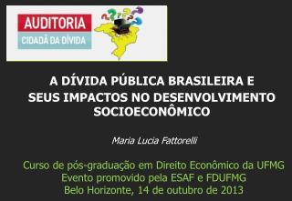 Maria Lucia Fattorelli Curso de pós-graduação em Direito Econômico da UFMG