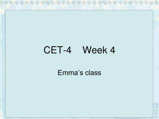 CET-4    Week 4