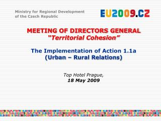 """MEETING OF DIRECTORS GENERAL """"Territorial Cohesion"""" The Implementation of Action 1.1a"""
