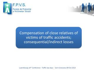 Compensation of close relatives of victims of traffic accidents; consequential/indirect losses