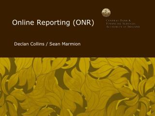 Online Reporting (ONR)