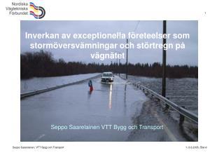 Inverkan av exceptionella företeelser som stormöversvämningar och störtregn på vägnätet