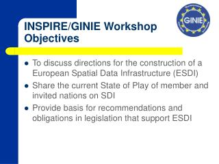 INSPIRE/GINIE Workshop Objectives