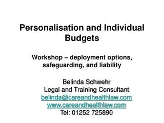 Personalisation and Individual Budgets Workshop – deployment options, safeguarding, and liability