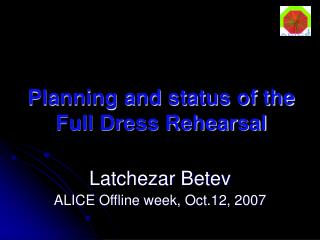 Planning and status of the Full Dress Rehearsal