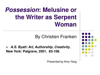 Possession: Melusine or the Writer as Serpent Woman