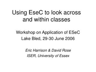 Using EseC to look across and within classes