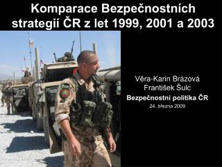 Komparace Bezpečnostních strategií ČR z let 1999, 2001 a 2003