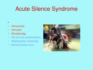 Acute Silence Syndrome