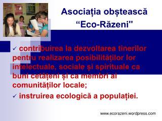 """Asociația obștească  """" Eco-Răzeni"""