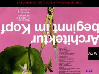 ESEJ O ARHITEKTURI ( TUDI O STANOVANJSKI  - 2012
