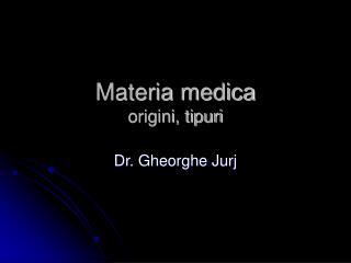 Materia medica origini, tipuri