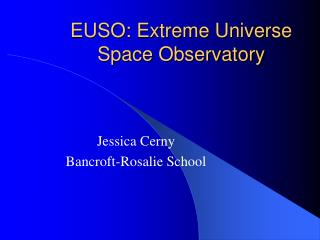 EUSO: Extreme Universe Space Observatory