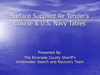 Surface Supplied Air Tender�s Course & U.S. Navy Tables