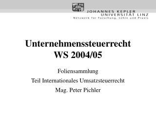 Unternehmenssteuerrecht WS 2004/05