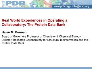 Real World Experiences in Operating a Collaboratory: The Protein Data Bank