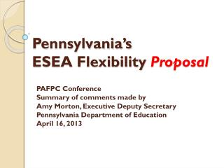 Pennsylvania�s  ESEA Flexibility  Proposal