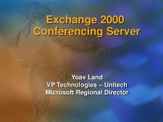 Exchange 2000  Conferencing Server