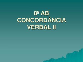 8º AB  CONCORDÂNCIA VERBAL II
