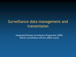 Surveillance data management and transmission