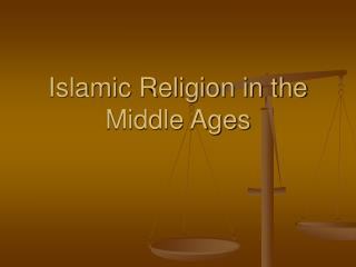 Islamic Religion in the Middle Ages