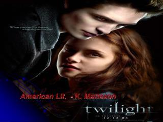 American Lit.  - K. Matteson
