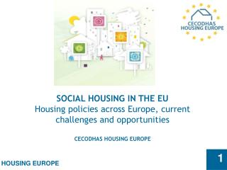 SOCIAL HOUSING IN THE EU Housing policies across Europe, current challenges and opportunities