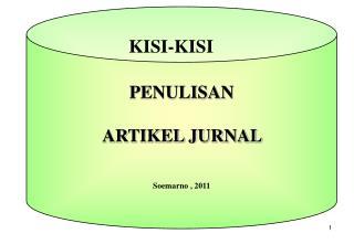 PENULISAN  ARTIKEL JURNAL  Soemarno , 2011