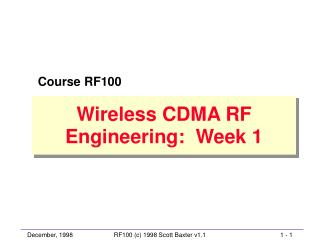 Wireless CDMA RF Engineering:  Week 1
