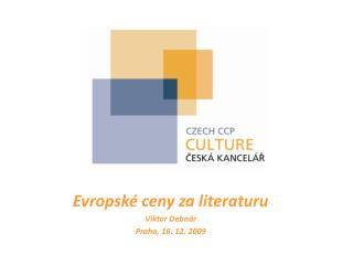 Evropské ceny za literaturu Viktor Debnár Praha, 16. 12. 2009