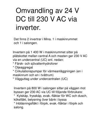 Omvandling av 24 V DC till 230 V AC via inverter.
