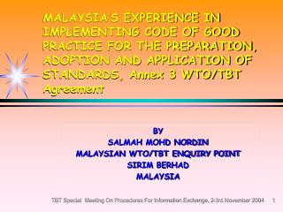 MALAYSIA S EXPERIENCE IN IMPLEMENTING CODE OF GOOD PRACTICE FOR THE PREPARATION, ADOPTION AND APPLICATION OF STANDARDS,