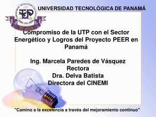 Compromiso de la UTP con el Sector Energ ético y Logros del Proyecto PEER en Panamá