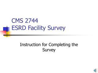CMS 2744  ESRD Facility Survey