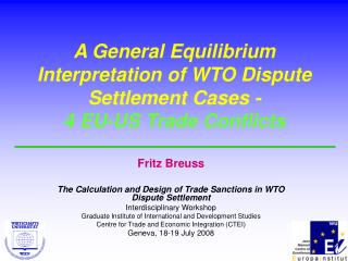 A General Equilibrium Interpretation of WTO Dispute Settlement Cases - 4 EU-US Trade Conflicts
