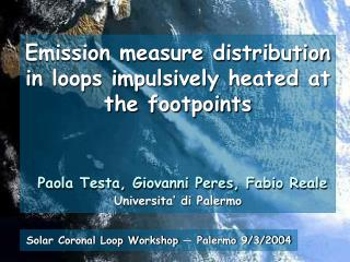 Solar Coronal Loop Workshop � Palermo 9/3/2004