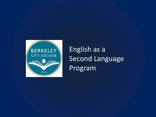 English as a  Second Language  Program