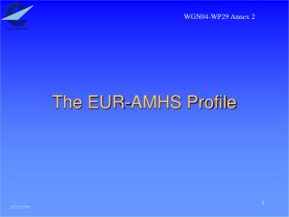 The EUR-AMHS Profile