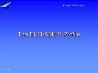 The EUR-AMHS Profile