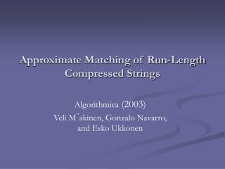 Approximate Matching of Run-Length Compressed Strings