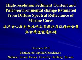 Hui-Juan PAN Institute of Applied Geosciences  National Taiwan Ocean University, Keelung ,Taiwan