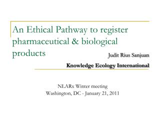 An Ethical Pathway to register pharmaceutical & biological products