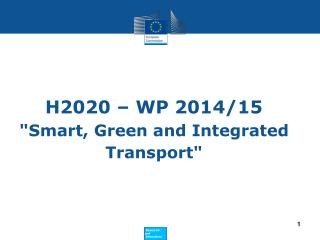 """H2020 – WP 2014/15 """" Smart, Green and Integrated Transport"""""""