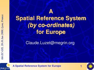 A Spatial Reference System (by co-ordinates) for Europe