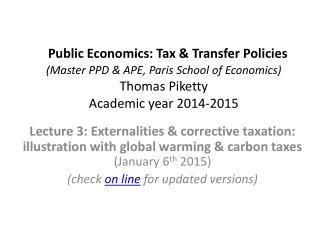Basic theoretical model and optimal tax formulas with externalities: U( c,e,E )