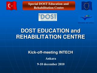 DOST EDUCATION and REHABILITATION CENTRE Kick-off-meeting INTECH