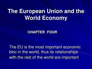 The European Union and the World Economy CHAPTER	 FOUR