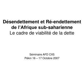 Désendettement et Ré-endettement de l'Afrique sub-saharienne Le cadre de viabilité de la dette