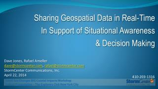 Sharing Geospatial Data in Real-Time  In Support of Situational Awareness  & Decision Making