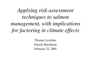 Applying risk assessment techniques to salmon management, with implications for factoring in climate effects